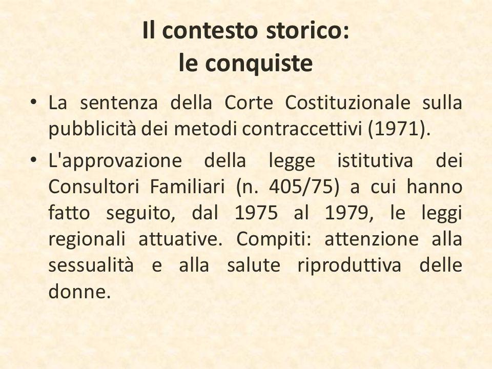 Il contesto storico: le conquiste La sentenza della Corte Costituzionale sulla pubblicità dei metodi contraccettivi (1971). L'approvazione della legge