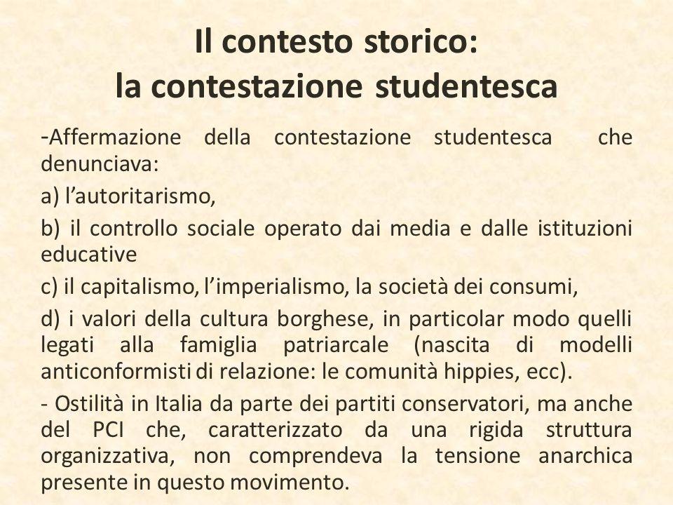 Il contesto storico: la contestazione studentesca - Affermazione della contestazione studentesca che denunciava: a) l'autoritarismo, b) il controllo s
