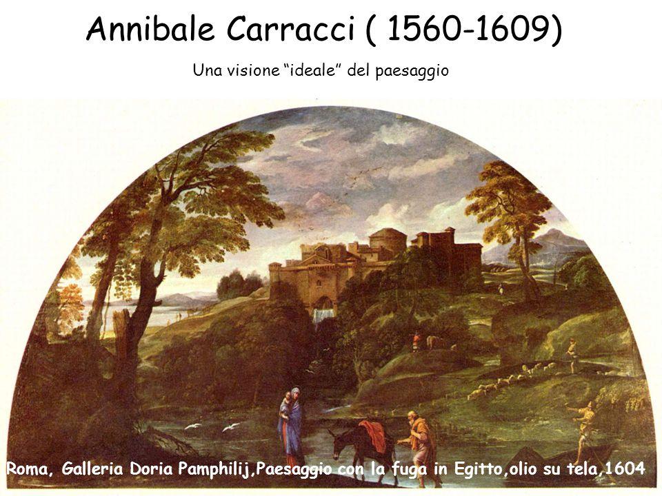 """Annibale Carracci ( 1560-1609) Roma, Galleria Doria Pamphilij,Paesaggio con la fuga in Egitto,olio su tela,1604 Una visione """"ideale"""" del paesaggio"""