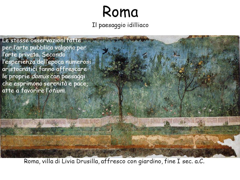 Roma Il paesaggio idilliaco Le stesse osservazioni fatte per l'arte pubblica valgono per l'arte privata. Secondo l'esperienza dell'epoca numerosi aris