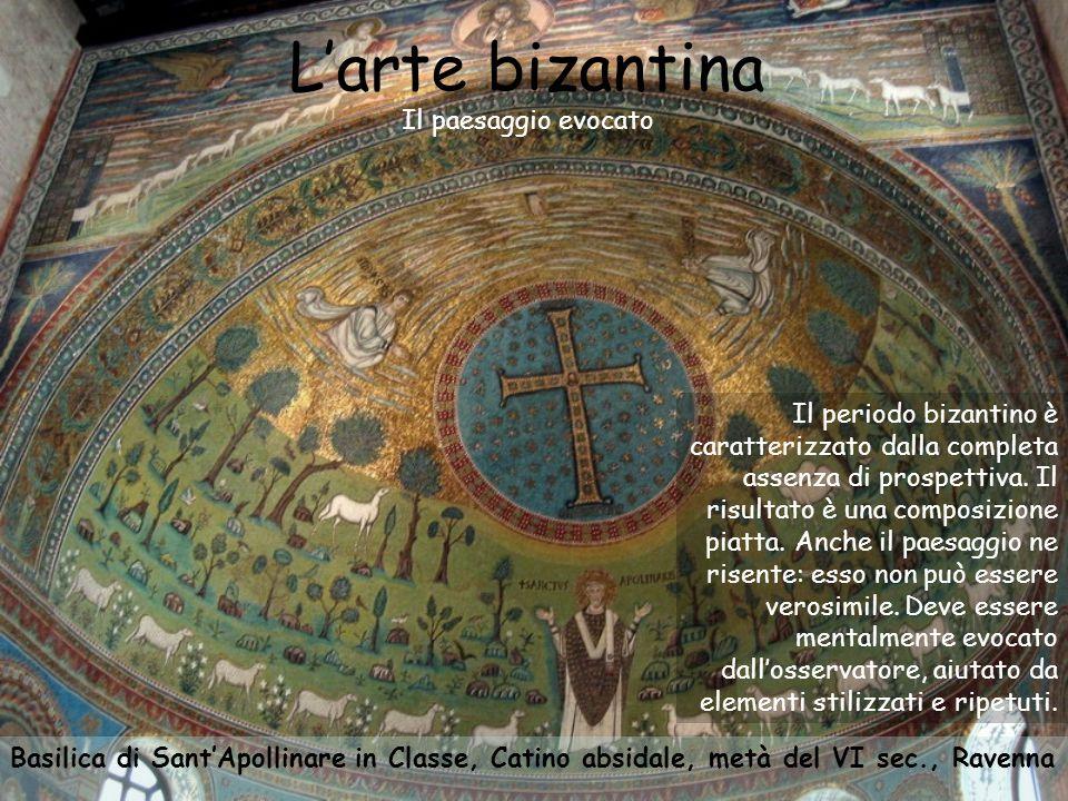 L'arte bizantina Il paesaggio evocato Basilica di Sant'Apollinare in Classe, Catino absidale, metà del VI sec., Ravenna Il periodo bizantino è caratte