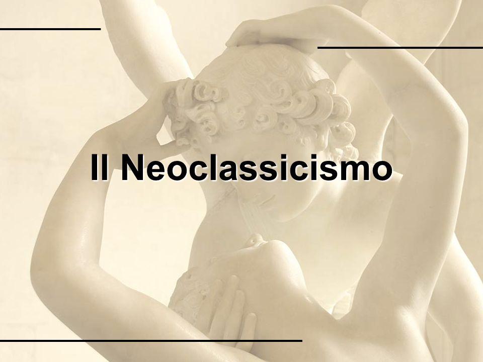 Caratteri generali Il Neoclassicismo è un movimento artistico e letterario che si sviluppa tra la seconda metà del Settecento e i primi decenni dell'Ottocento.