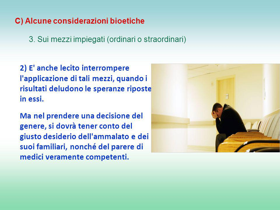 C) Alcune considerazioni bioetiche 3.
