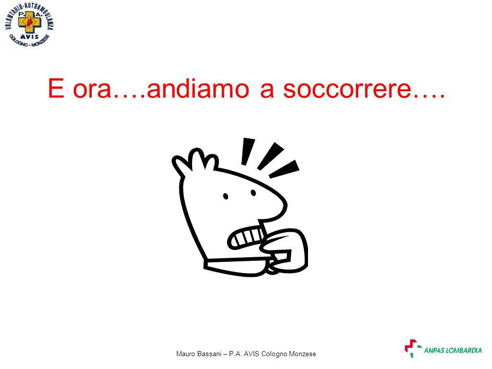 Mauro Bassani – P.A. AVIS Cologno Monzese E ora….andiamo a soccorrere….