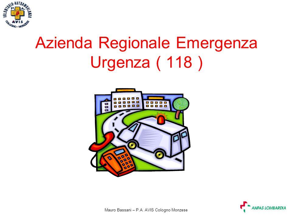 Mauro Bassani – P.A. AVIS Cologno Monzese Azienda Regionale Emergenza Urgenza ( 118 )