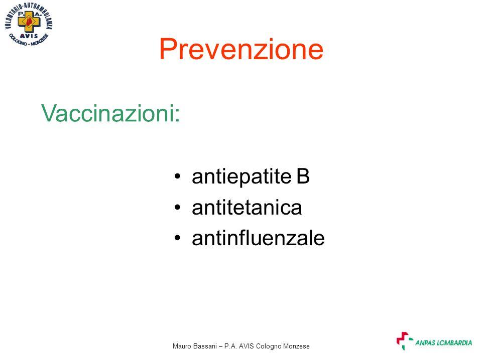 Mauro Bassani – P.A. AVIS Cologno Monzese Prevenzione Vaccinazioni: antiepatite B antitetanica antinfluenzale