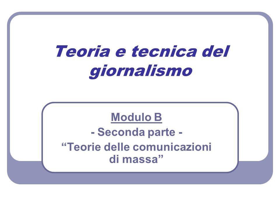 """Teoria e tecnica del giornalismo Modulo B - Seconda parte - """"Teorie delle comunicazioni di massa"""""""