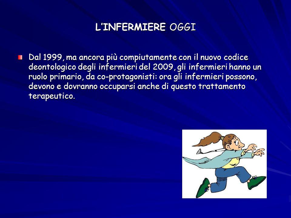 L'INFERMIERE OGGI Dal 1999, ma ancora più compiutamente con il nuovo codice deontologico degli infermieri del 2009, gli infermieri hanno un ruolo prim