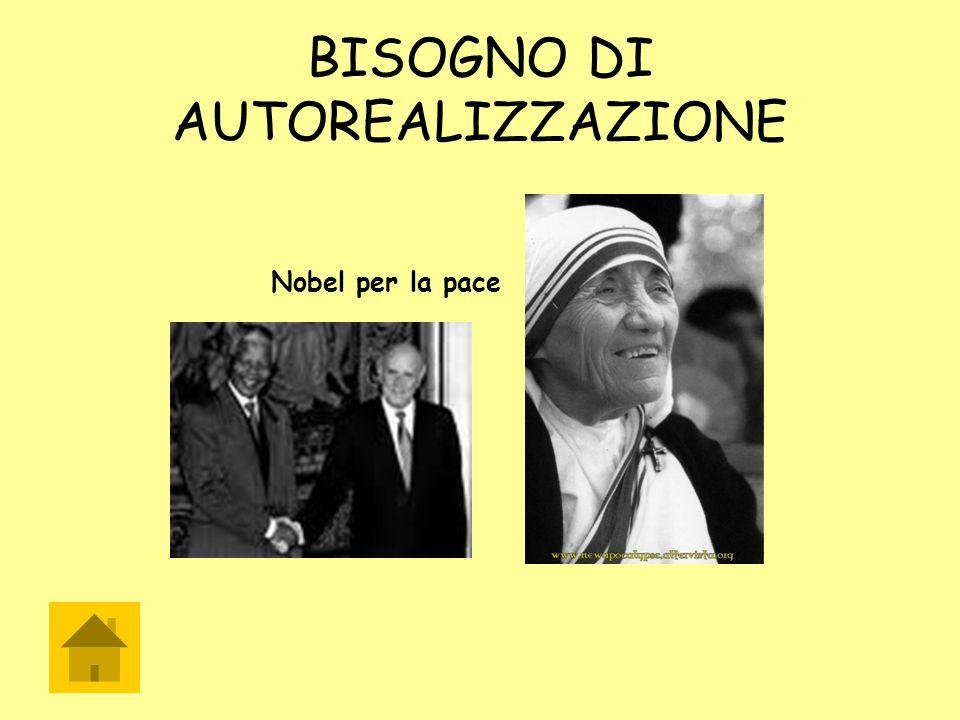 BISOGNO DI AUTOREALIZZAZIONE Nobel per la pace
