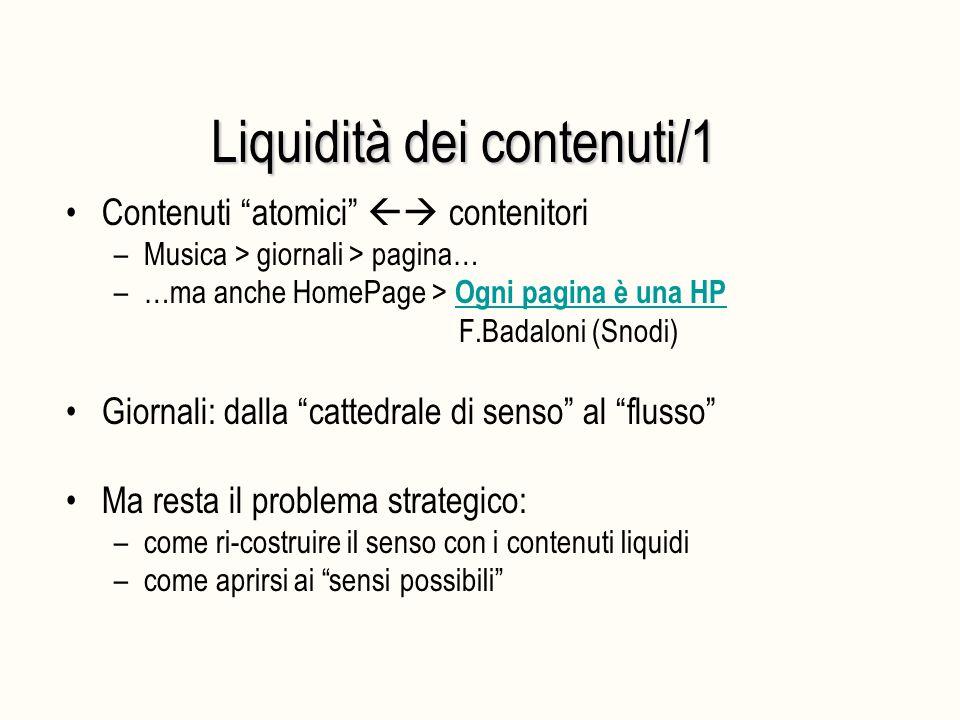 """Liquidità dei contenuti/1 Contenuti """"atomici""""  contenitori –Musica > giornali > pagina… –…ma anche HomePage > Ogni pagina è una HP F.Badaloni (Snodi"""