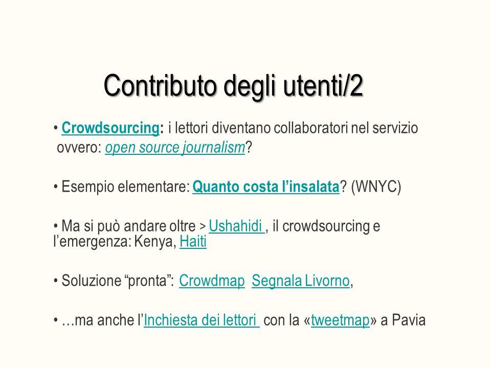 Contributo degli utenti/2 Crowdsourcing: i lettori diventano collaboratori nel servizioCrowdsourcing ovvero: open source journalism ? open source jour