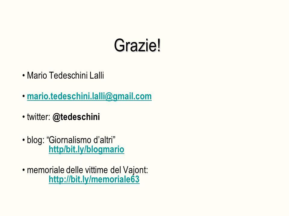 "Grazie! Mario Tedeschini Lalli mario.tedeschini.lalli@gmail.com twitter: @tedeschini blog: ""Giornalismo d'altri"" http/bit.ly/blogmariohttp/bit.ly/blog"
