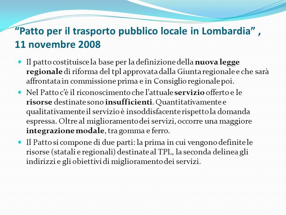"""""""Patto per il trasporto pubblico locale in Lombardia"""", 11 novembre 2008 Il patto costituisce la base per la definizione della nuova legge regionale di"""