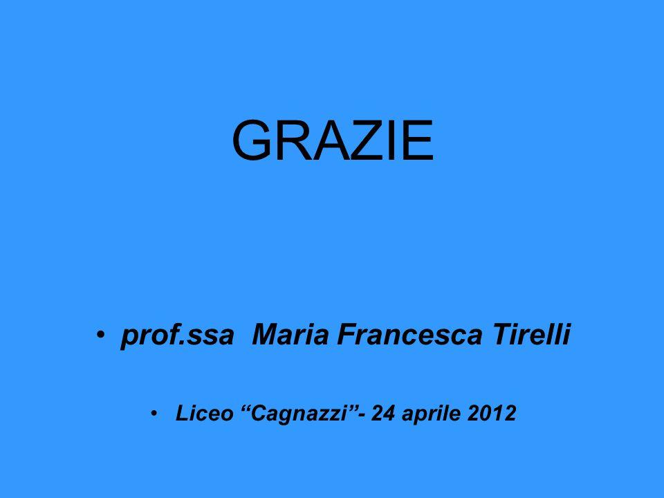 """GRAZIE prof.ssa Maria Francesca Tirelli Liceo """"Cagnazzi""""- 24 aprile 2012"""