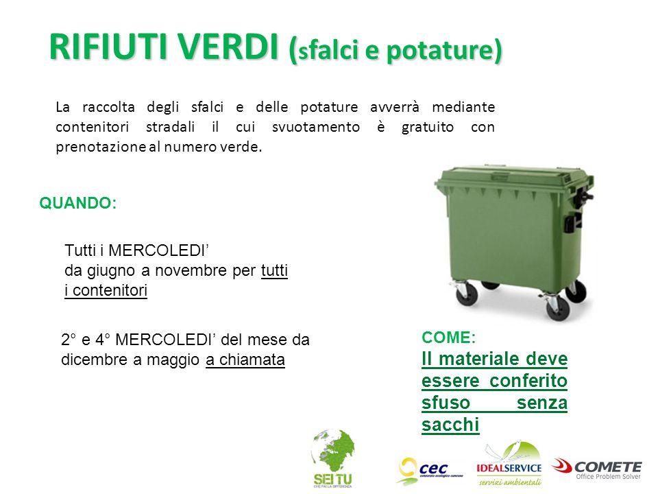 La raccolta degli sfalci e delle potature avverrà mediante contenitori stradali il cui svuotamento è gratuito con prenotazione al numero verde. RIFIUT
