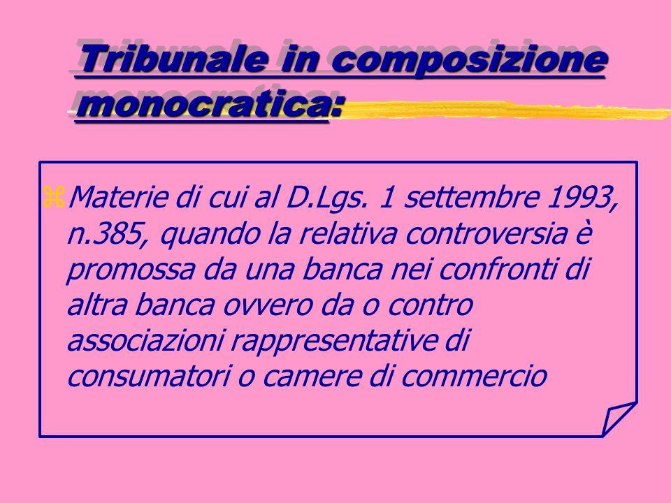 Tribunale in composizione monocratica: zMaterie di cui al D.Lgs.