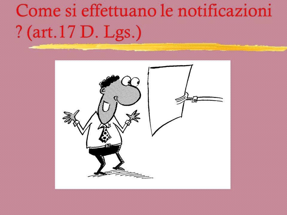 Come si effettuano le notificazioni (art.17 D. Lgs.)