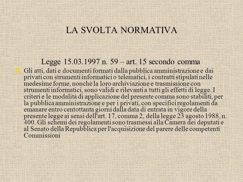 LA SVOLTA NORMATIVA Legge 15.03.1997 n. 59 – art.