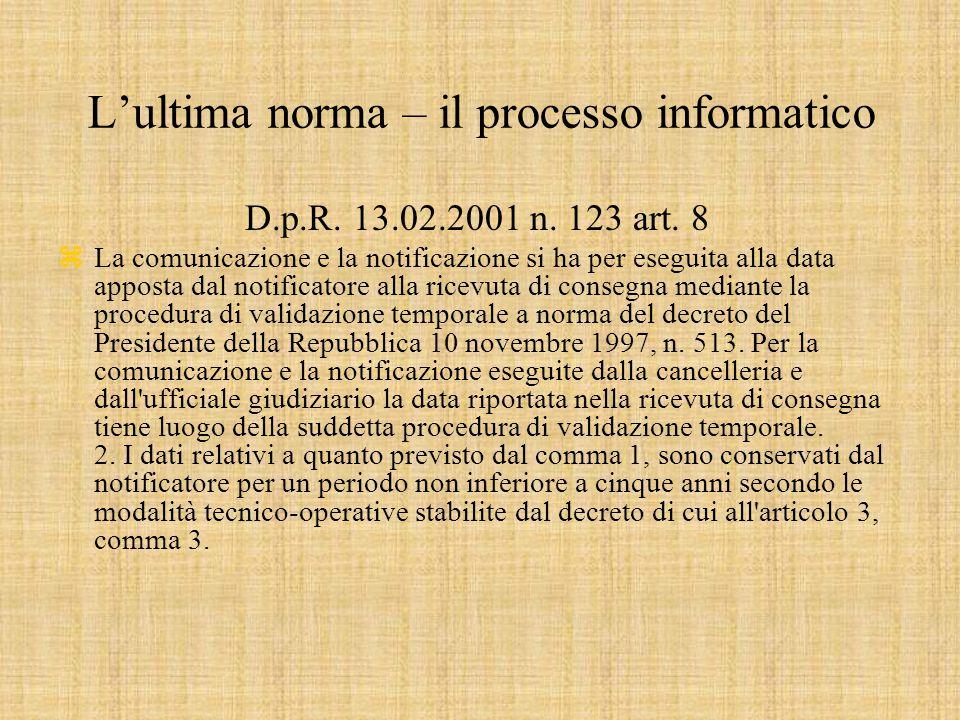 L'ultima norma – il processo informatico D.p.R. 13.02.2001 n.