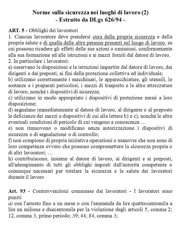 ART. 5 - Obblighi dei lavoratori 1. Ciascun lavoratore deve prendersi cura della propria sicurezza e della propria salute e di quella delle altre pers