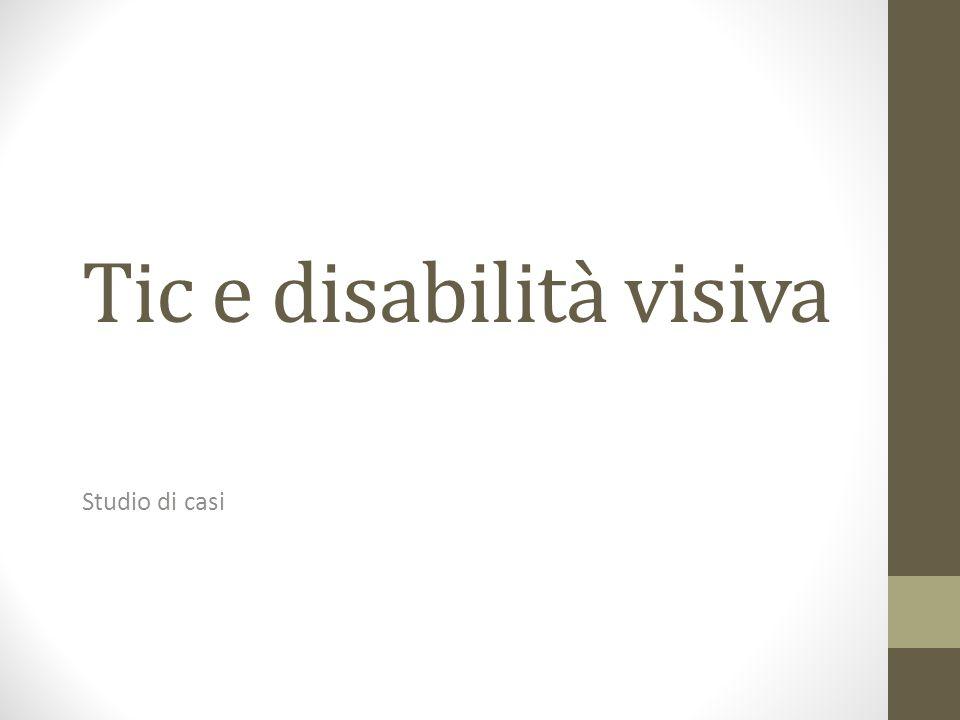 Tic e disabilità visiva Studio di casi