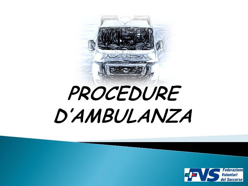 PROCEDURE: INCROCI L'autista dell'ambulanza deve fermarsi ad un segnale di stop o ad un semaforo rosso, prendere contatto visivo con tutti gli altri veicoli e rispettivi autisti (guardare dove stanno guardando).