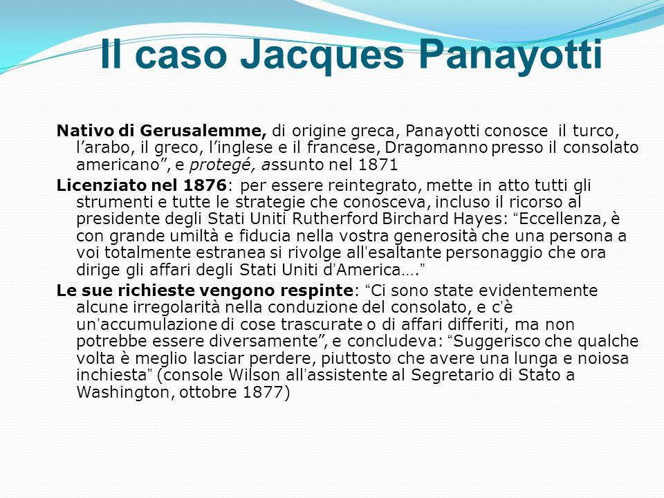 Il caso Jacques Panayotti Nativo di Gerusalemme, di origine greca, Panayotti conosce il turco, l'arabo, il greco, l'inglese e il francese, Dragomanno