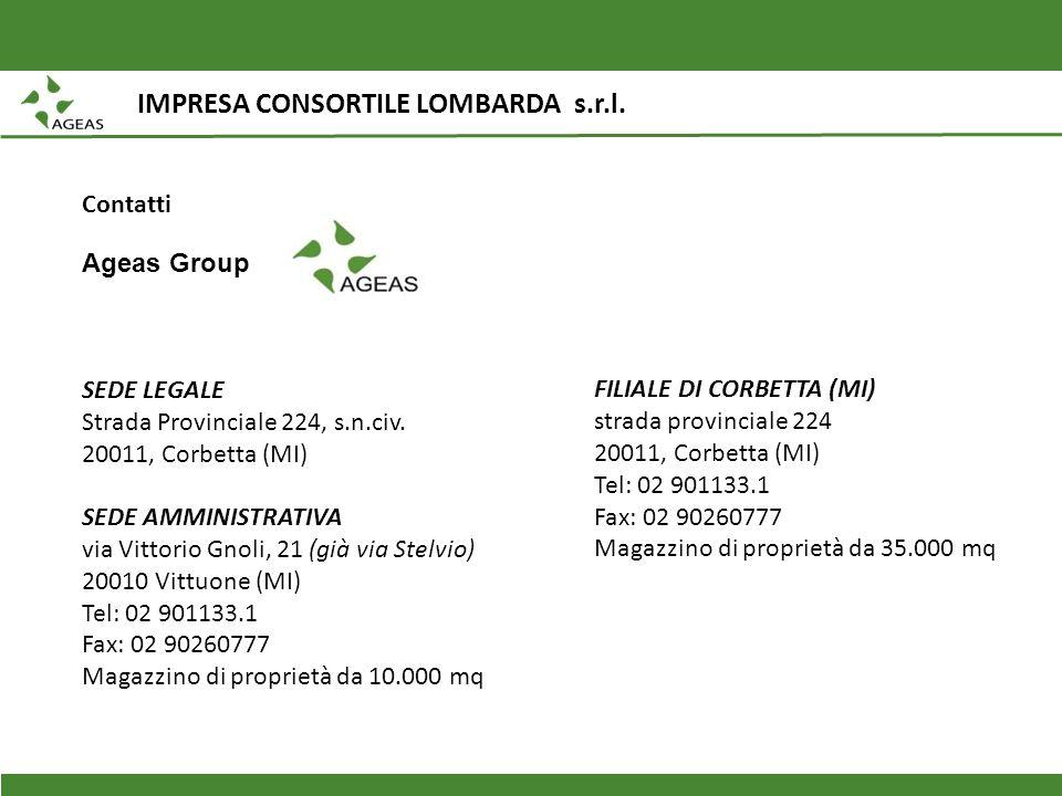 IMPRESA CONSORTILE LOMBARDA s.r.l. Contatti Ageas Group SEDE LEGALE Strada Provinciale 224, s.n.civ. 20011, Corbetta (MI) SEDE AMMINISTRATIVA via Vitt