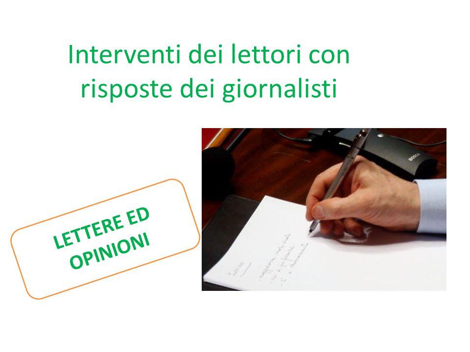 Interventi dei lettori con risposte dei giornalisti LETTERE ED OPINIONI