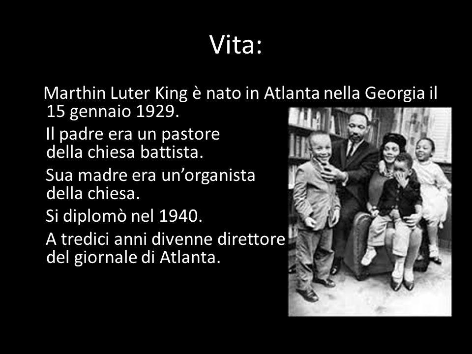 Vita: Marthin Luter King è nato in Atlanta nella Georgia il 15 gennaio 1929.