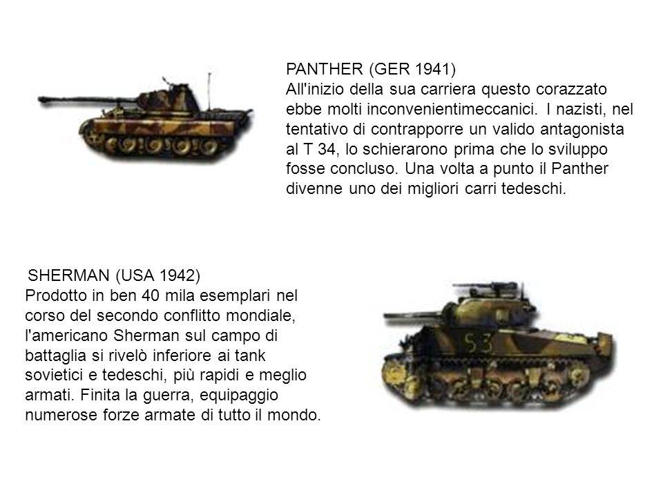 PANTHER (GER 1941) All'inizio della sua carriera questo corazzato ebbe molti inconvenientimeccanici. I nazisti, nel tentativo di contrapporre un valid