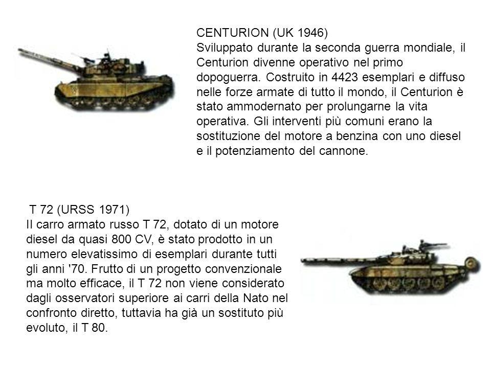 CENTURION (UK 1946) Sviluppato durante la seconda guerra mondiale, il Centurion divenne operativo nel primo dopoguerra. Costruito in 4423 esemplari e