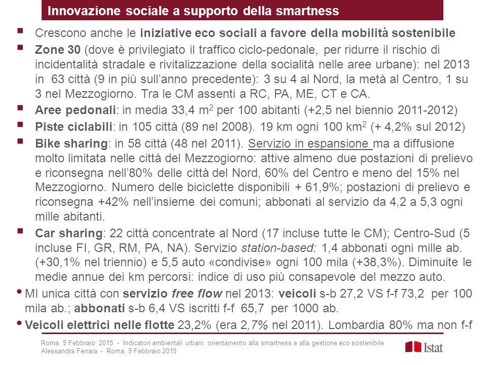 Roma, 5 Febbraio 2015 - Indicatori ambientali urbani: orientamento alla smartness e alla gestione eco sostenibile Alessandra Ferrara - Roma, 5 Febbrai