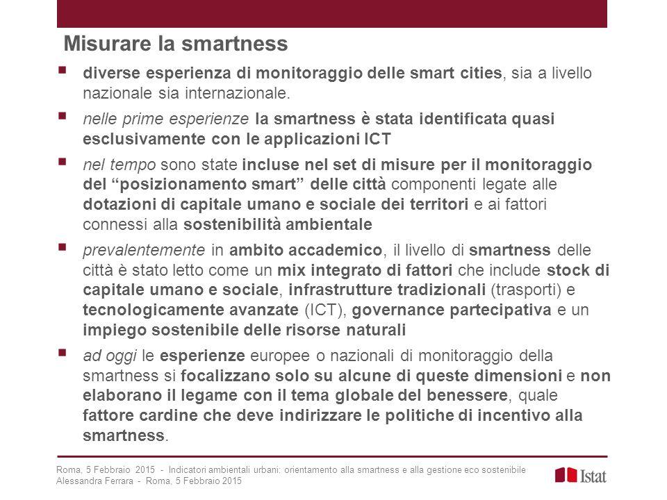 Misurare la smartness  diverse esperienza di monitoraggio delle smart cities, sia a livello nazionale sia internazionale.  nelle prime esperienze la