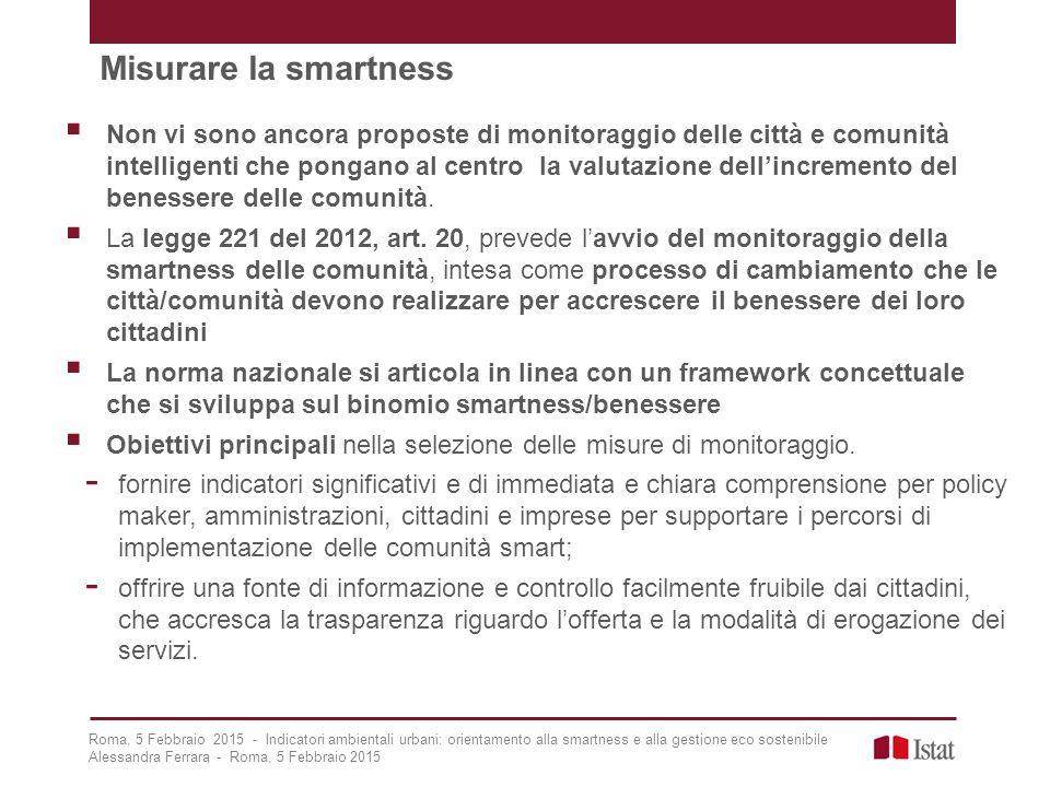 Misurare la smartness  Non vi sono ancora proposte di monitoraggio delle città e comunità intelligenti che pongano al centro la valutazione dell'incr