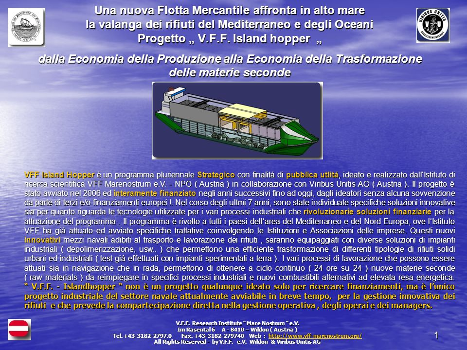 """1 Una nuova Flotta Mercantile affronta in alto mare la valanga dei rifiuti del Mediterraneo e degli Oceani Progetto """" V.F.F."""