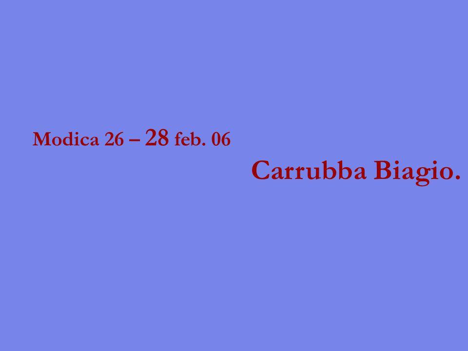 Modica 26 – 28 feb. 06 Carrubba Biagio.