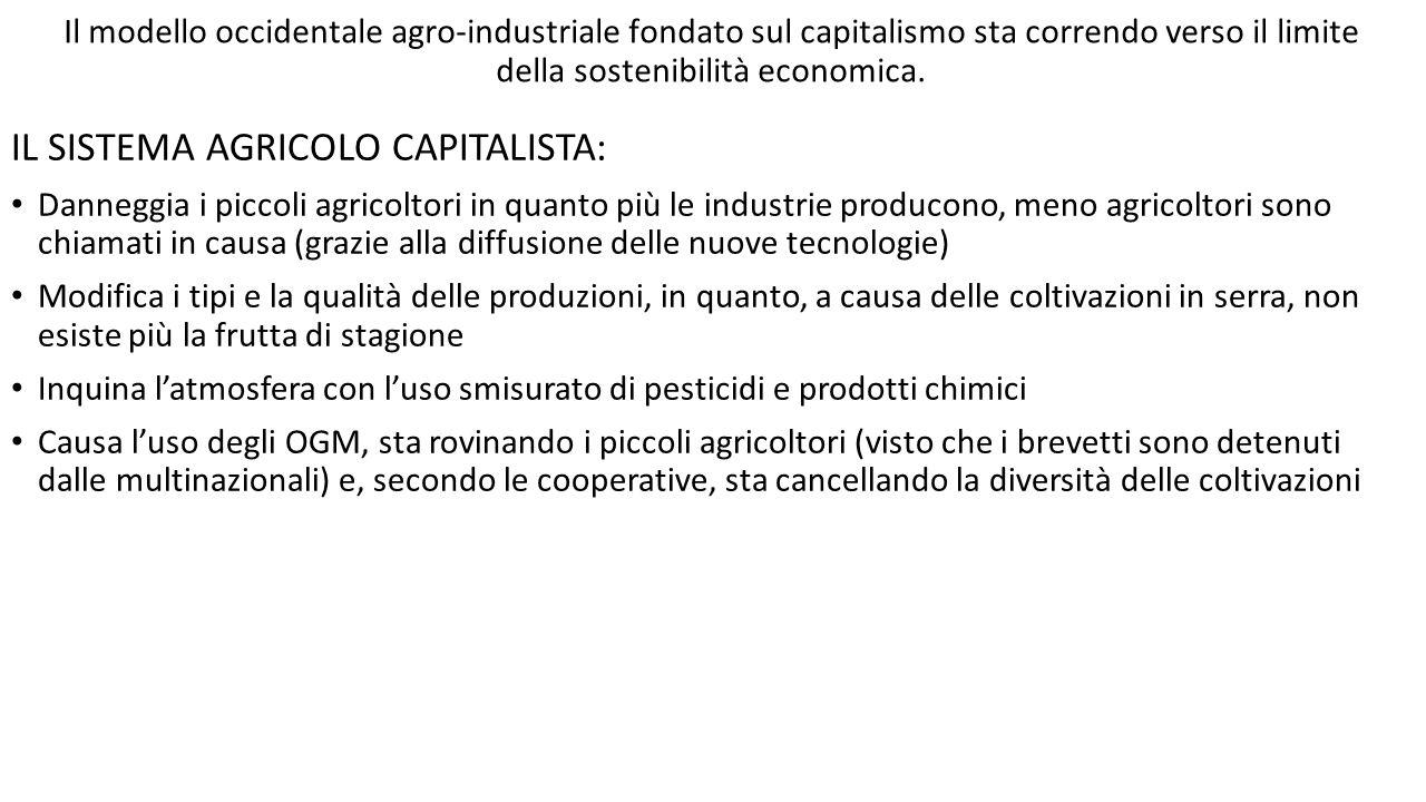 Il modello occidentale agro-industriale fondato sul capitalismo sta correndo verso il limite della sostenibilità economica. IL SISTEMA AGRICOLO CAPITA