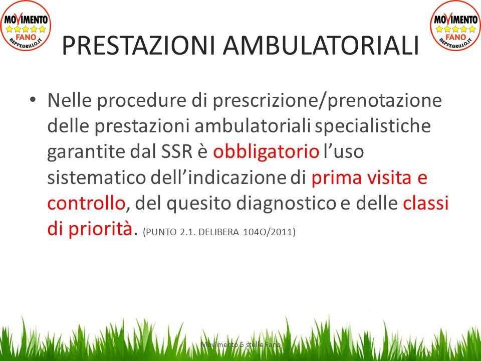 PRESTAZIONI AMBULATORIALI Nelle procedure di prescrizione/prenotazione delle prestazioni ambulatoriali specialistiche garantite dal SSR è obbligatorio