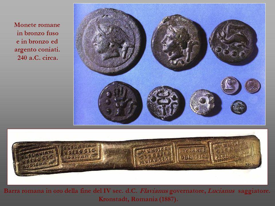 Monete romane in bronzo fuso e in bronzo ed argento coniati. 240 a.C. circa. Barra romana in oro della fine del IV sec. d.C. Flavianus governatore, Lu