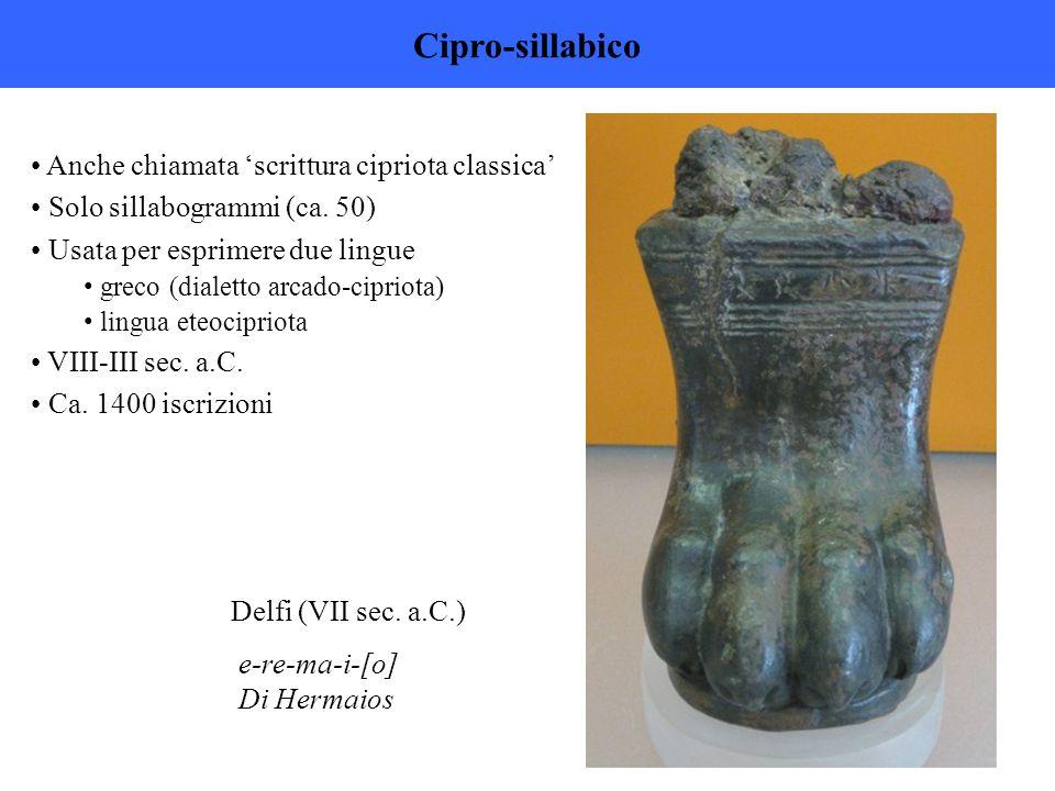 Cipro-sillabico Anche chiamata 'scrittura cipriota classica' Solo sillabogrammi (ca.