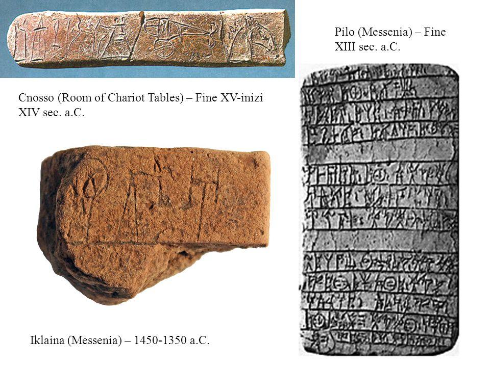 Pilo (Messenia) – Fine XIII sec.a.C. Cnosso (Room of Chariot Tables) – Fine XV-inizi XIV sec.