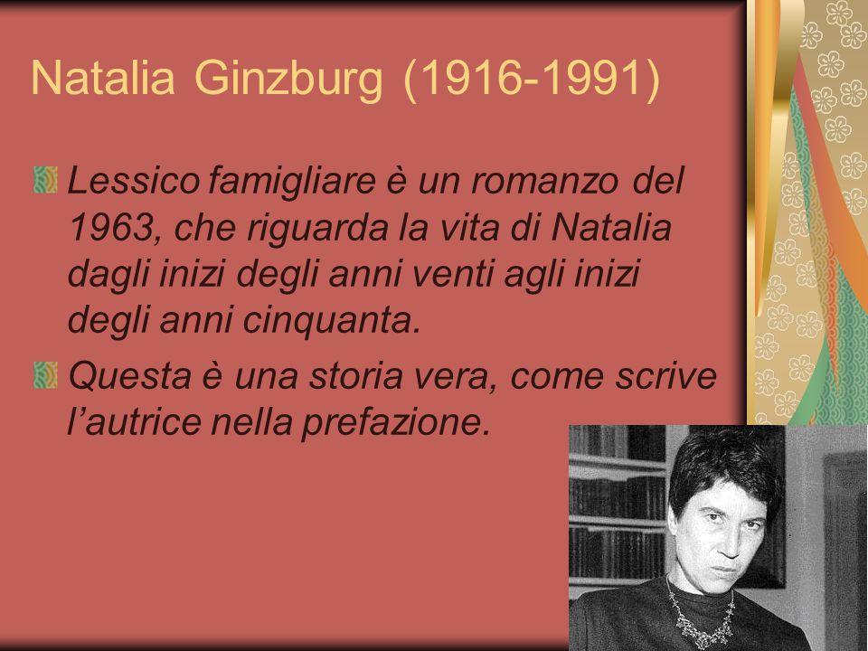 Romanzo autobiografico Questo testo si inserisce all'interno del genere del romanzo autobiografico, in quanto Natalìa parlando della sua famiglia parla di se stessa, della sua formazione.