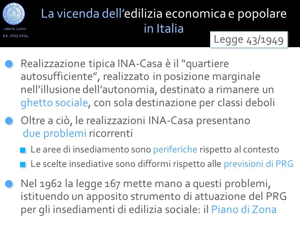 """valerio cutini a.a. 2013-2014 Realizzazione tipica INA-Casa è il """"quartiere autosufficiente"""", realizzato in posizione marginale nell'illusione dell'au"""