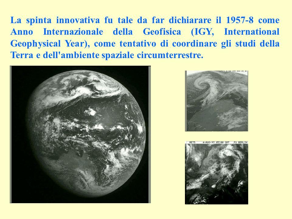 La spinta innovativa fu tale da far dichiarare il 1957-8 come Anno Internazionale della Geofisica (IGY, International Geophysical Year), come tentativ
