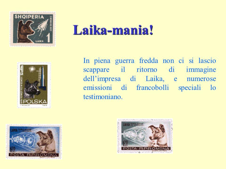 Laika-mania! In piena guerra fredda non ci si lascio scappare il ritorno di immagine dell'impresa di Laika, e numerose emissioni di francobolli specia