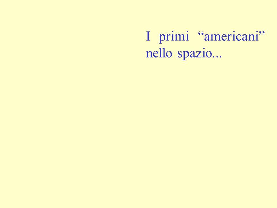"""I primi """"americani"""" nello spazio..."""