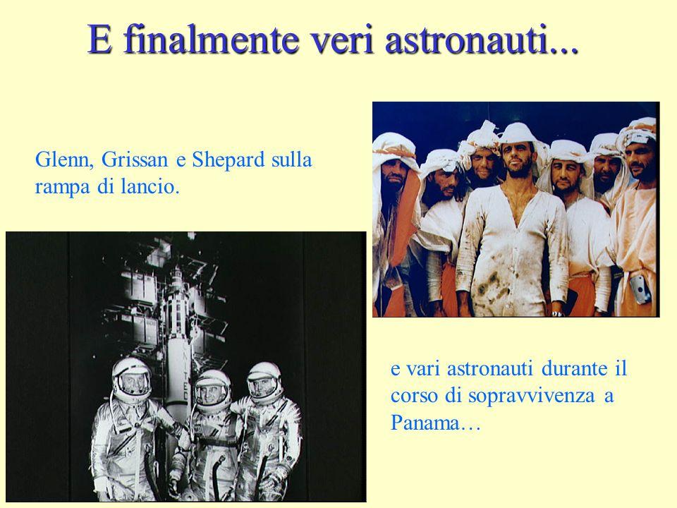 E finalmente veri astronauti... Glenn, Grissan e Shepard sulla rampa di lancio. e vari astronauti durante il corso di sopravvivenza a Panama…