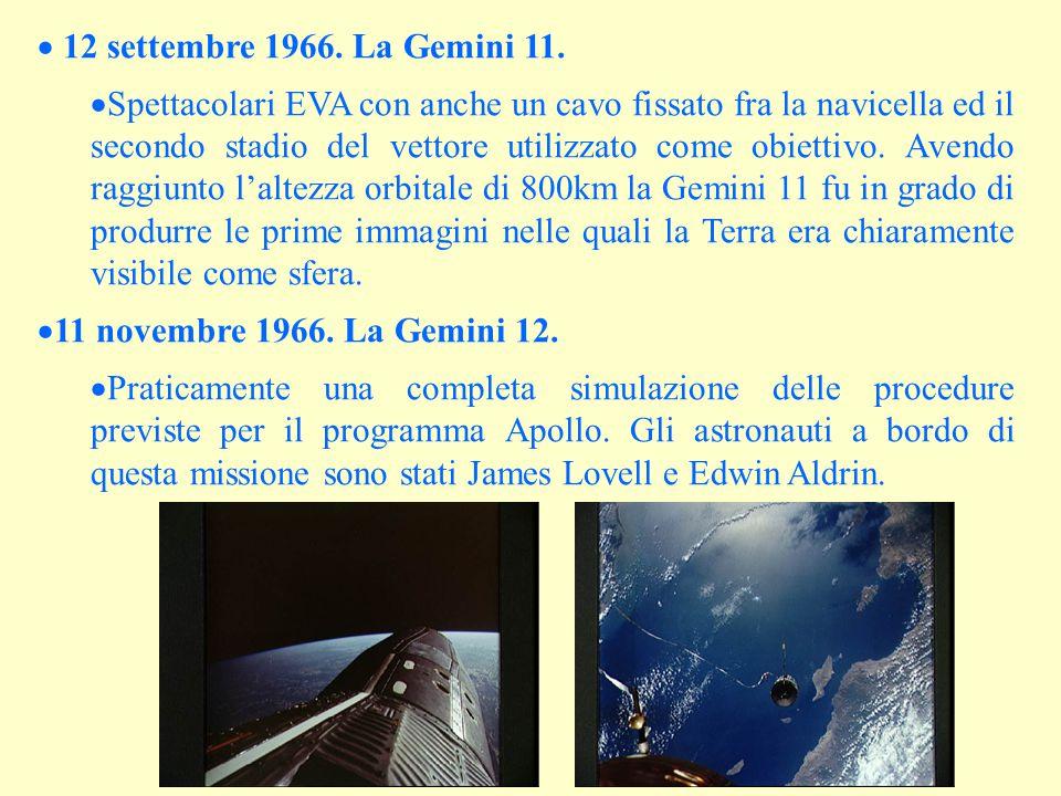  12 settembre 1966. La Gemini 11.  Spettacolari EVA con anche un cavo fissato fra la navicella ed il secondo stadio del vettore utilizzato come obie