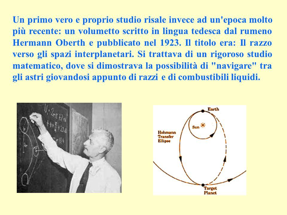 Un primo vero e proprio studio risale invece ad un'epoca molto più recente: un volumetto scritto in lingua tedesca dal rumeno Hermann Oberth e pubblic